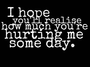 Hurting Me Sad Love Quote