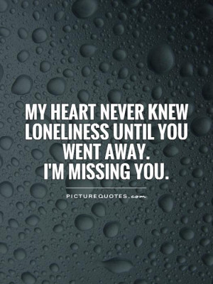 Lost My Heart Quotes I'm missing you.