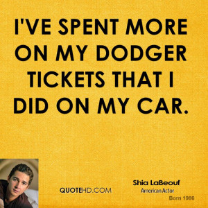 shia-labeouf-shia-labeouf-ive-spent-more-on-my-dodger-tickets-that-i ...