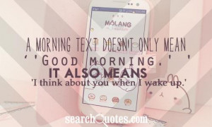 ... mean 'Good morning.' It also means 'I think about you when I wake up