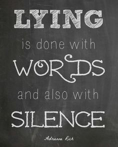 Adrienne Rich Quote #lying & The Biggest Lies I Tell Myself More