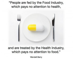 Wendell Berry food industry #quote