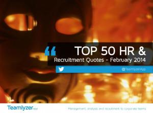 TOP 50 HR & Recruitment Quotes - February 2014