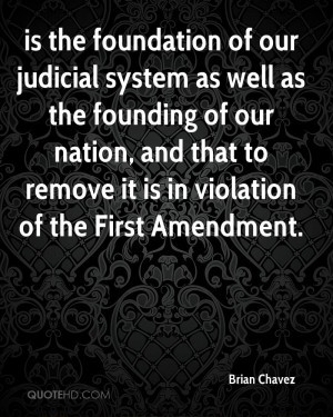 is the foundation of our judicial system as well as the founding of ...