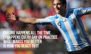 Failure happens all the time. It happens every day on practice. What ...