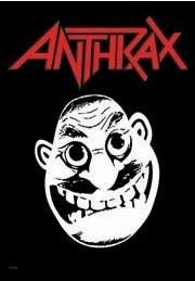 Now, We're Anthrax and we take no shit