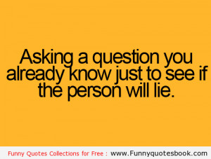 Asking a question to annoy someone - Funny Quotes