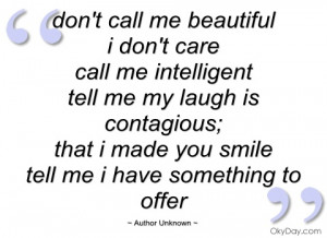 dont call me beautiful author unknown