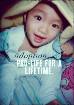 Adoption is pro-life for a lifetime - so important to remember. More
