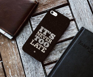 too late quote smartphone case $ 35 usd this it s never too late quote ...