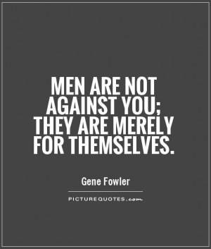 Men Quotes Gene Fowler Quotes