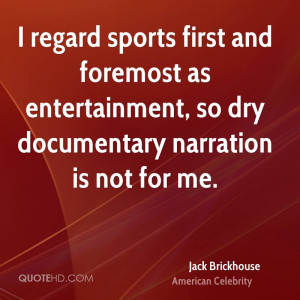 ... foremost as entertainment, so dry documentary narration is not for me