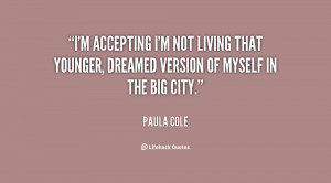 accepting I'm not living that younger, dreamed version of myself ...