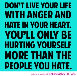 Don't Live Your Life With Anger