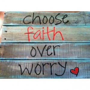 Faith over worry