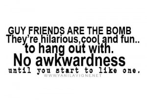 ... fun .. to hang out with. no awkwardness until you start to like one