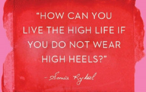 The higher the heels, the closer to God!