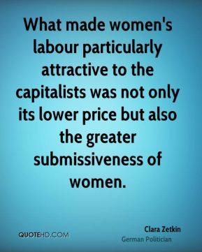 Clara Zetkin - What made women's labour particularly attractive to the ...