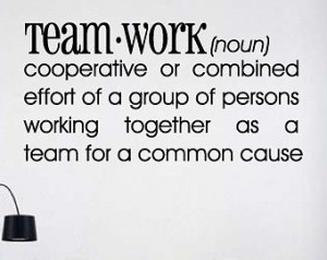 ... Persons Working Together As A Team For A Common Cause - Teamwork Quote