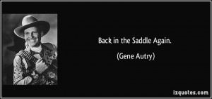 Back in the Saddle Again. - Gene Autry