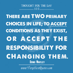 Thought For The Day: two primary choices in life