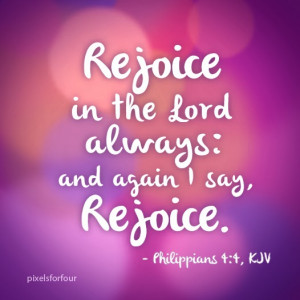 Bible Verse #11: Rejoice in the Lord