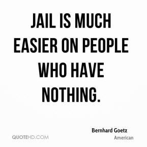 Bernhard Goetz Quotes