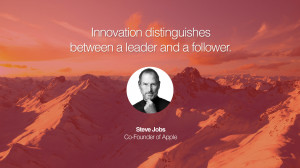 Innovation distinguishes between a leader and a follower. – Steve ...