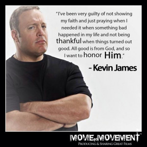 looove Kevin James and I loved his show 'King of Queens'. His quote ...