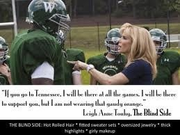 im not wearing the gaudy orange shirt.! -The Blind Side