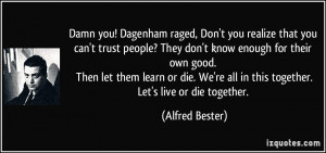 quote-damn-you-dagenham-raged-don-t-you-realize-that-you-can-t-trust ...