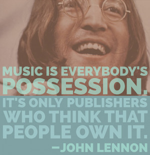 music-is-everybodys-possession-john-lennon-daily-quotes-sayings ...