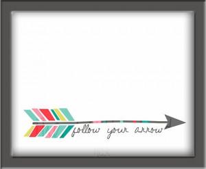 follow your arrow print