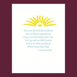 ... there in the sunshine... - Louisa May Alcott quote - letterpress.com