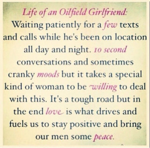 Oil Field Quotes And Sayings Life of an oilfield girlfriend