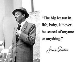 Frank-Sinatra-lesson-in-life-Autograph-Quote-8-x-10-11-x-14-Photo ...