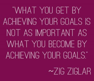 ... goals and not just about achieving those goals: the process really is