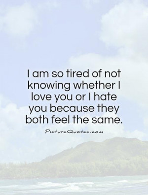 ... love-you-or-i-hate-you-because-they-both-feel-the-same-quote-1.jpg