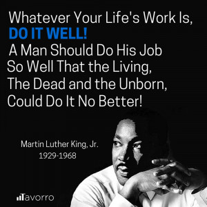 Whatever your life's work is, do it well. A man should do his job so ...