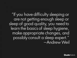 ... hygiene, make appropriate changes, and possibly consult a sleep expert