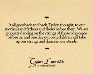 Love this quote from the book (A Storm of Swords)