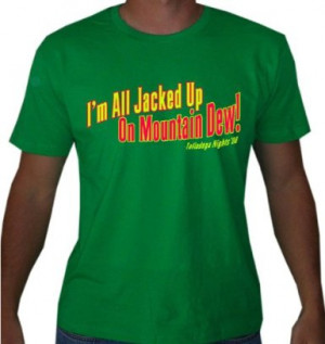 TALLADEGA-NIGHTS-IM-ALL-JACKED-UP-ON-MOUNTAIN-DEW-Movie-Quote-T-Shirt
