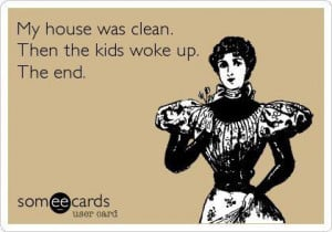 ... Funny Pictures // Tags: Funny quotes - My house was clean // April