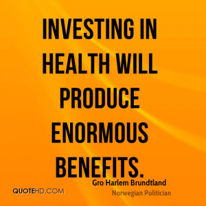 Gro Harlem Brundtland Health Quotes
