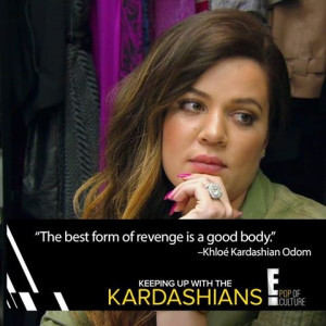 Khloe Kardashian #Quote