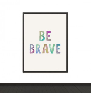 Watercolor Be Brave inspirational quote bright colors for baby's ...