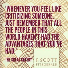 ... Gatsby... It is just so ridiculously well-written and full of truth