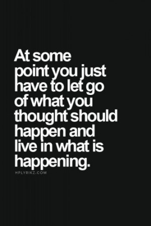 At Some Point You Just Have to Let Go