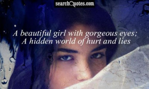 beautiful girl with gorgeous eyes; A hidden world of hurt and lies.