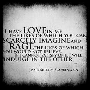 Mary Shelley's Frankenstein love and rage